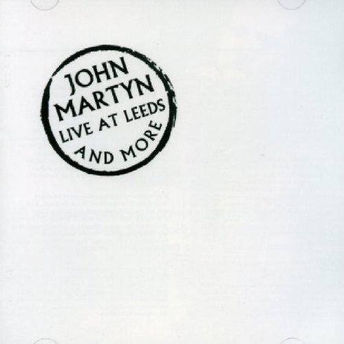 John Martyn — Live at Leeds