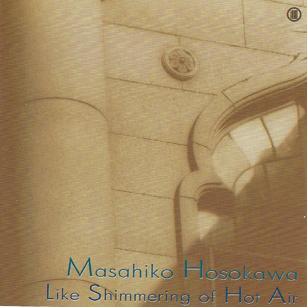 Masahiko Hosokawa — Like Shimmering of Hot Air