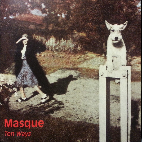 Masque — Ten Ways