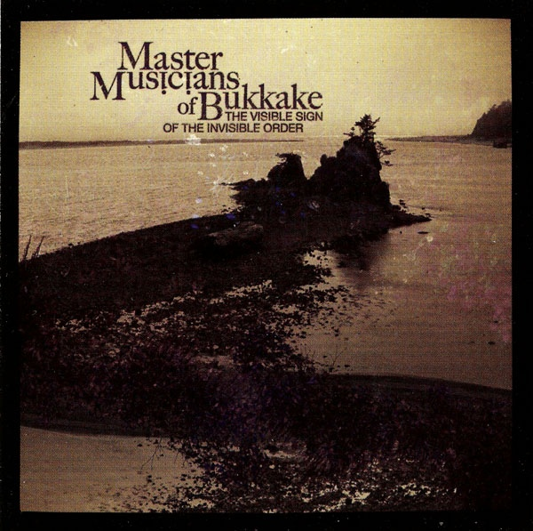 Master Musicians of Bukkake — The Visible Sign of the Invisible Order