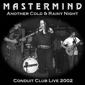 Mastermind — Another Cold & Rainy Night - Conduit Club Live 2002