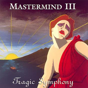 Mastermind — III - Tragic Symphony