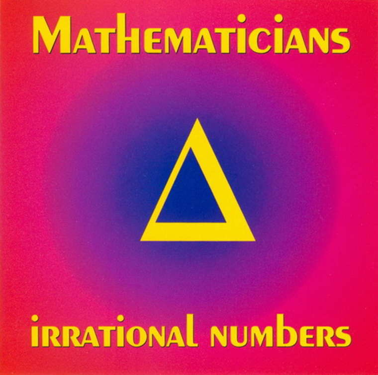 Mathematicians — Irrational Numbers