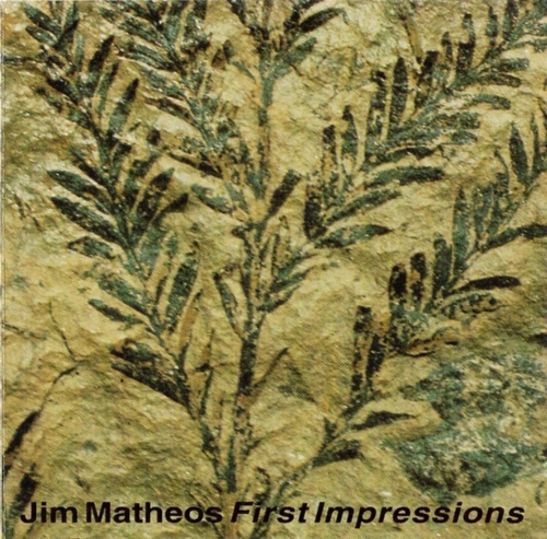 Jim Matheos — First Impressions
