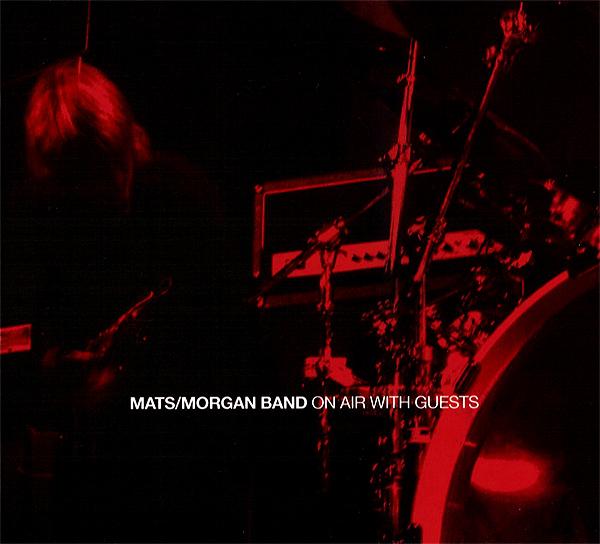 Mats / Morgan Band — On Air with Guests