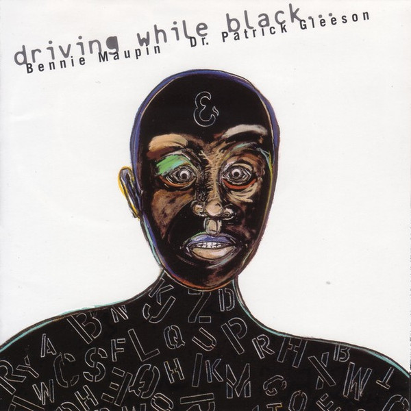 Bennie Maupin / Dr. Patrick Gleeson — Driving While Black