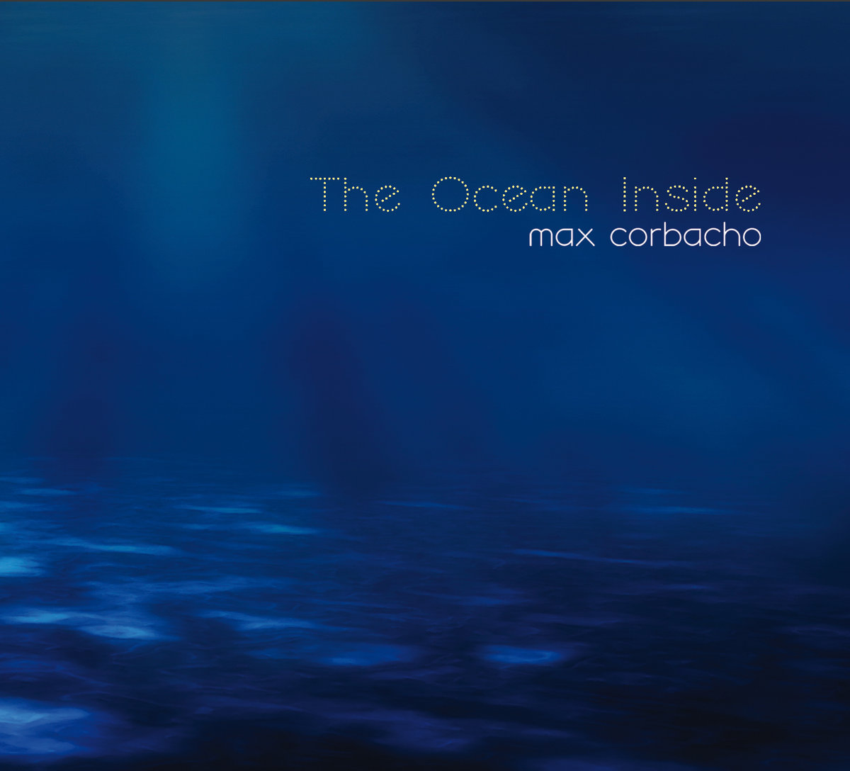 Max Corbacho — The Ocean Inside