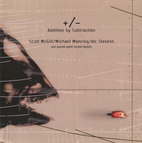 Scott McGill / Michael Manring / Vic Stevens — Addition by Subtraction