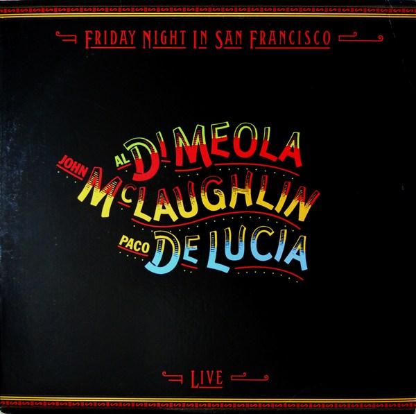 John McLaughlin / Al Di Meola / Paco de Lucía — Friday Night in San Francisco