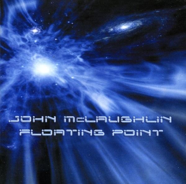 John McLaughlin — Floating Point