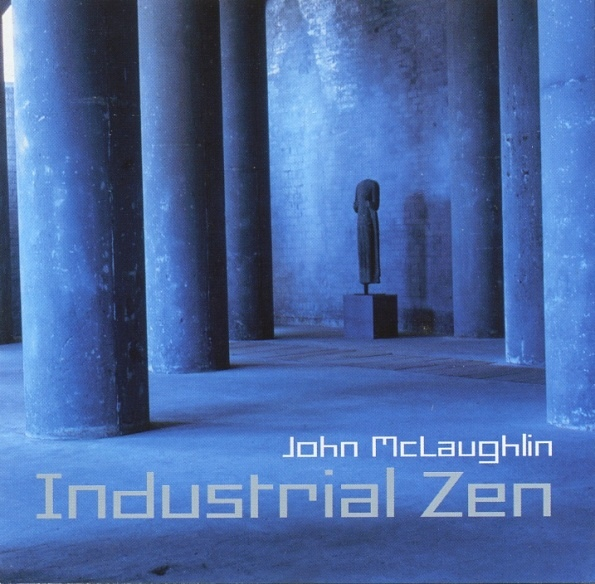 John McLaughlin — Industrial Zen