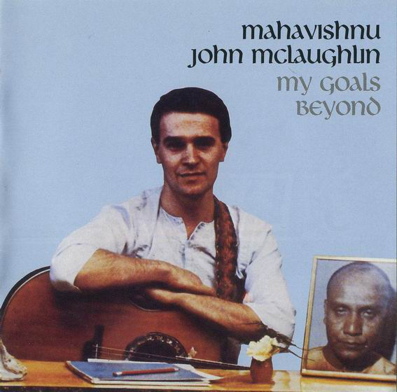 John McLaughlin — My Goal's Beyond