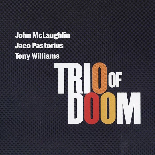 John McLaughlin / Jaco Pastorius / Tony Williams — Trio of Doom