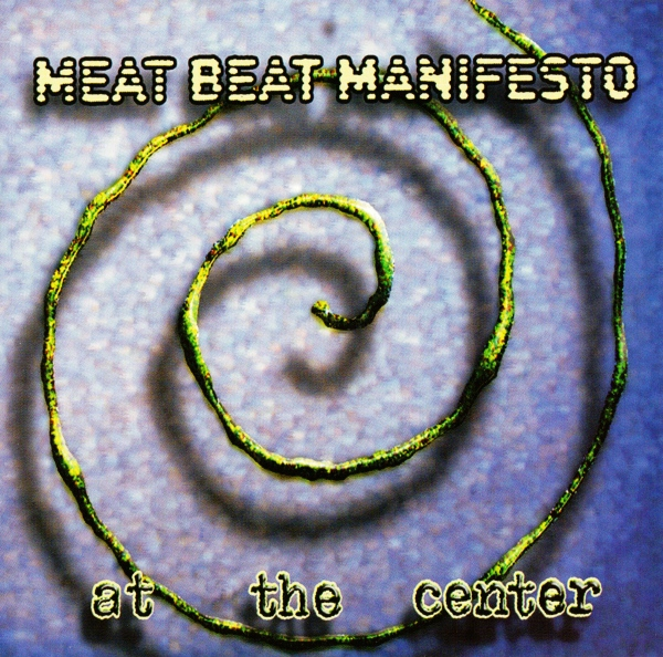 Meat Beat Manifesto — At the Center