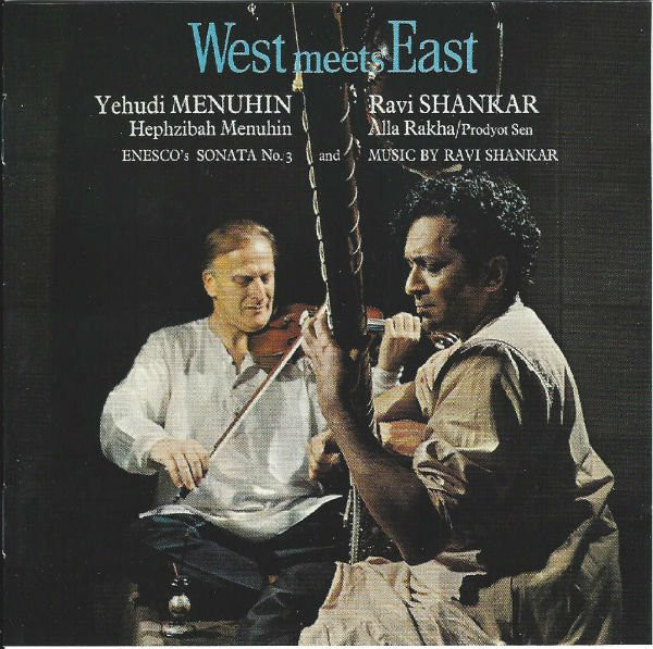 Yehudi Menuhin / Ravi Shankar — West Meets East