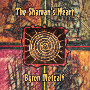 Byron Metcalf — The Shaman's Heart