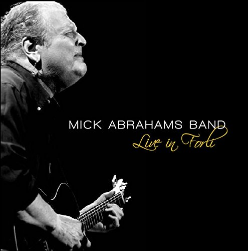 Mick Abrahams Band — Live in Forli
