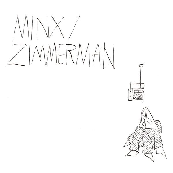Minx / Zimmerman — Minx / Zimmerman