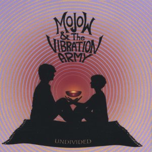 Mojow and the Vibration Army — Undivided