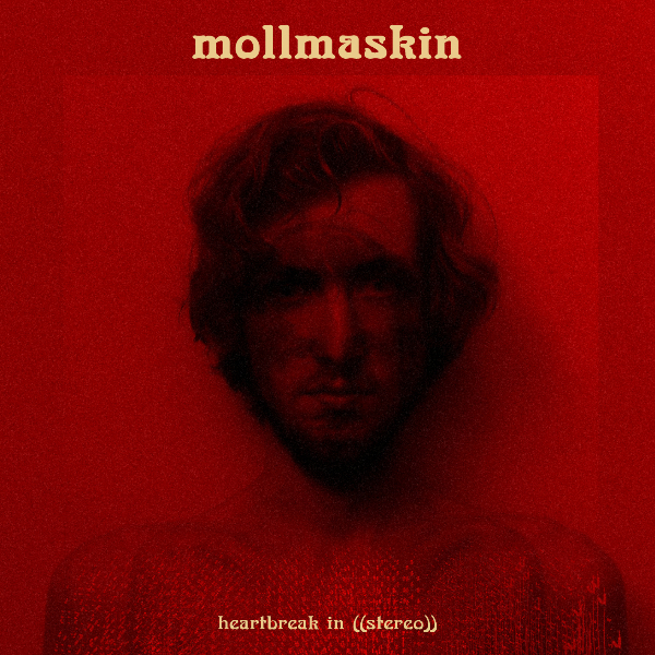 Mollmaskin — Heartbreak in ((Stereo))