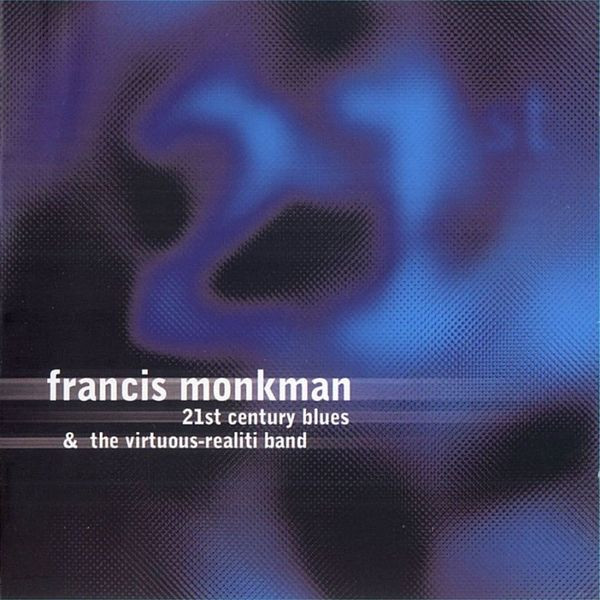 Francis Monkman — 21st Century Blues