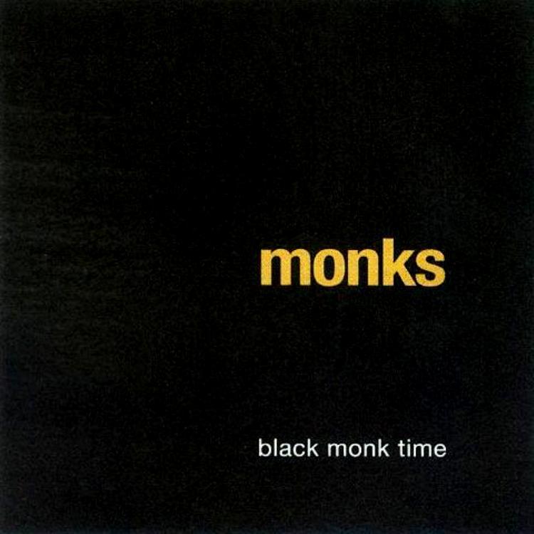 Monks — Black Monk Time