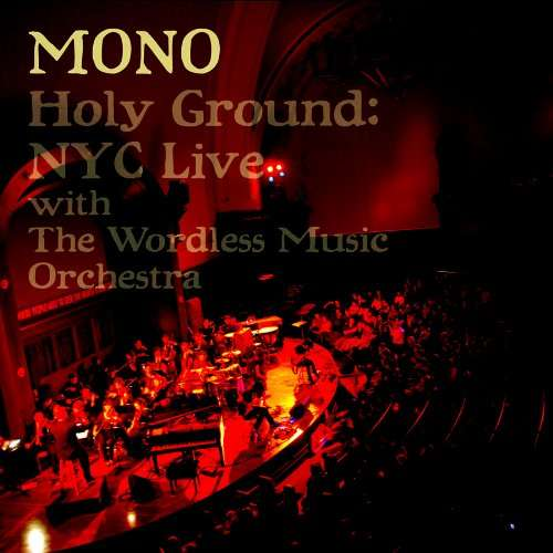 Mono — Holy Ground: NYC Live with the Wordless Music Orchestra