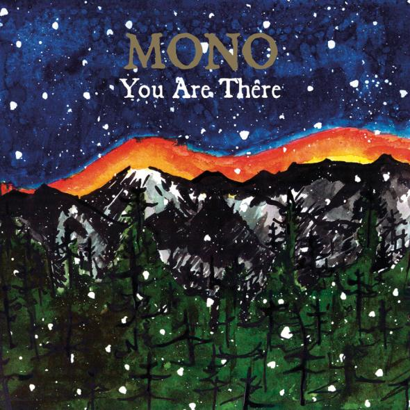 Mono — You Are There
