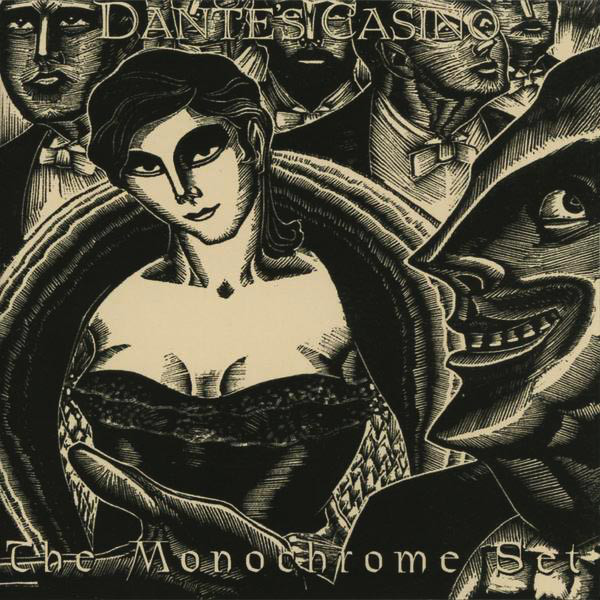 The Monochrome Set — Dante's Casino