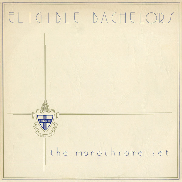 The Monochrome Set — Eligible Bachelors