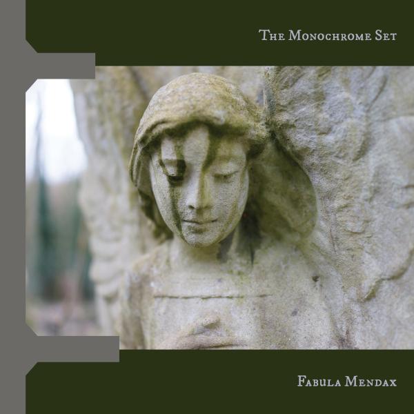 The Monochrome Set — Fabula Mendax