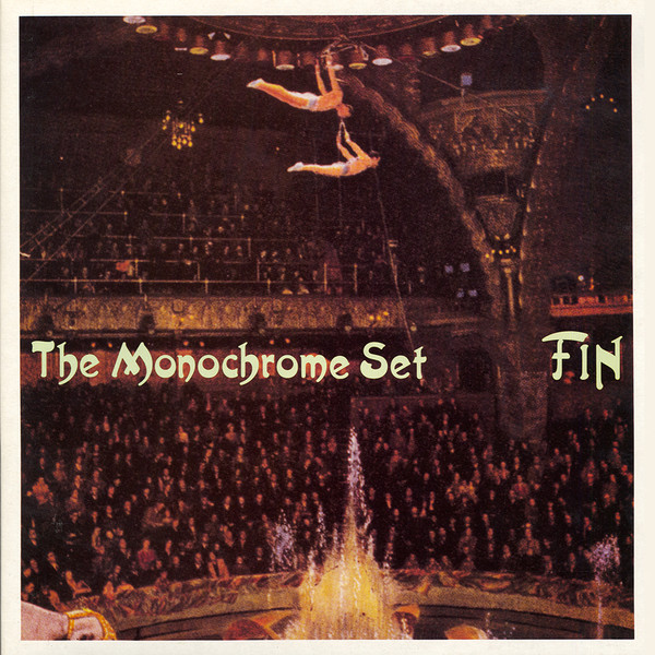 The Monochrome Set — Fin
