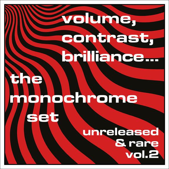 The Monochrome Set — Volume, Contrast, Brilliance... (Unreleased & Rare Vol. 2)