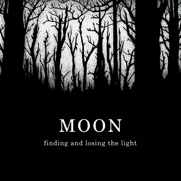 Moon — Finding and Losing the Light