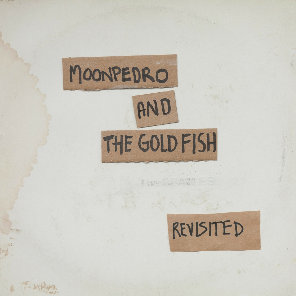 Moonpedro and the Gold Fish — The Beatles