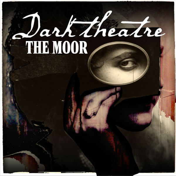 The Moor — Dark Theatre