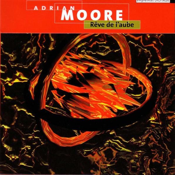Adrian Moore — Rêve de l'Aube