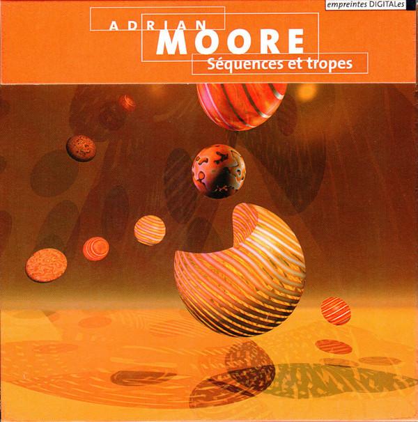 Adrian Moore — Séquences et Tropes