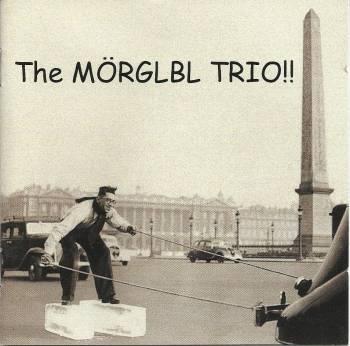 Mörglbl — The Mörglbl Trio!!