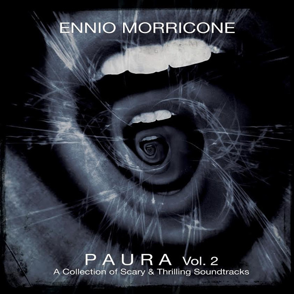 Ennio Morricone — Paura Vol. 2 - A Collection of Scary and Thrilling Soundtracks