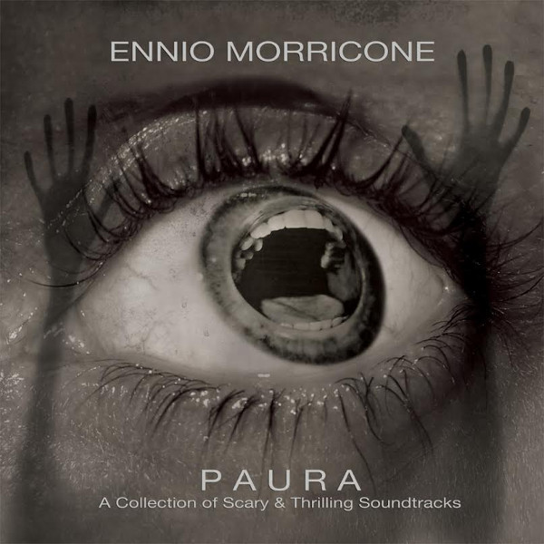 Ennio Morricone — Paura - A Collection of Scary and Thrilling Soundtracks