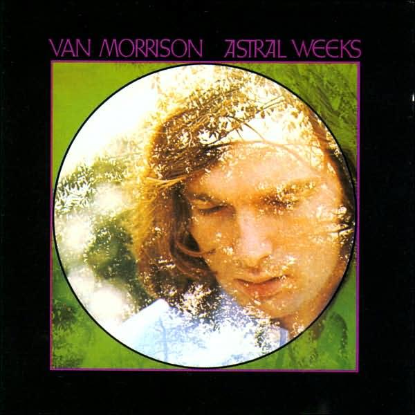 Van Morrison — Astral Weeks
