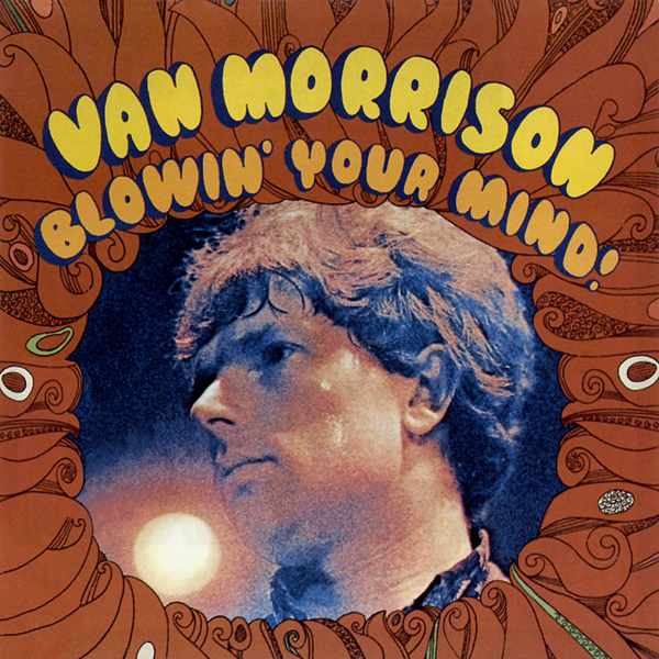 Van Morrison — Blowin' Your Mind!