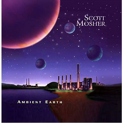 Scott Mosher — Ambient Earth