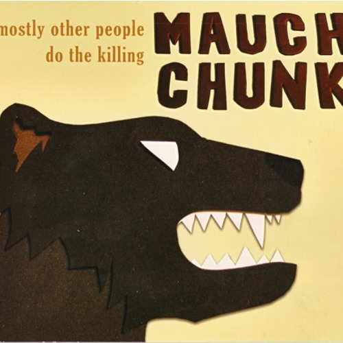 Mostly Other People Do the Killing — Mauch Chunk
