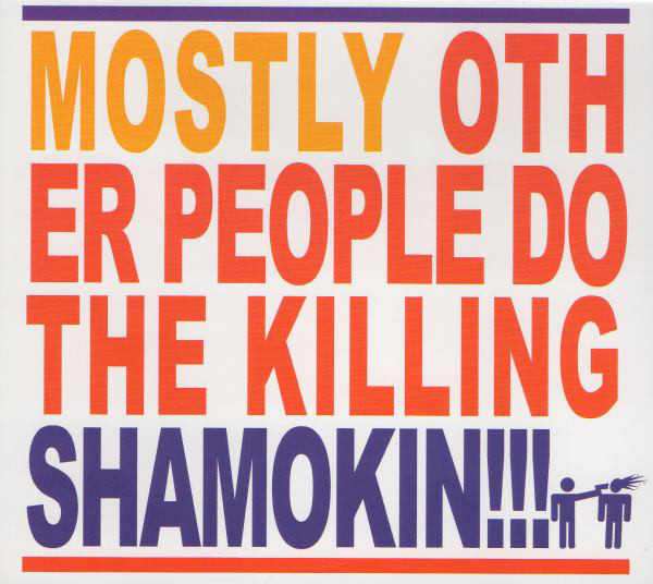 Mostly Other People Do the Killing — Shamokin!