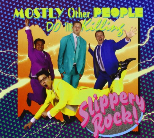 Mostly Other People Do the Killing — Slippery Rock!
