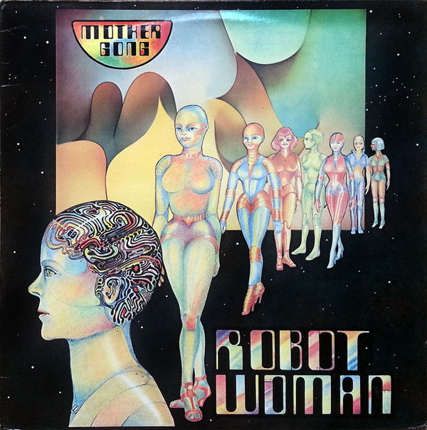 Mother Gong — Robot Woman
