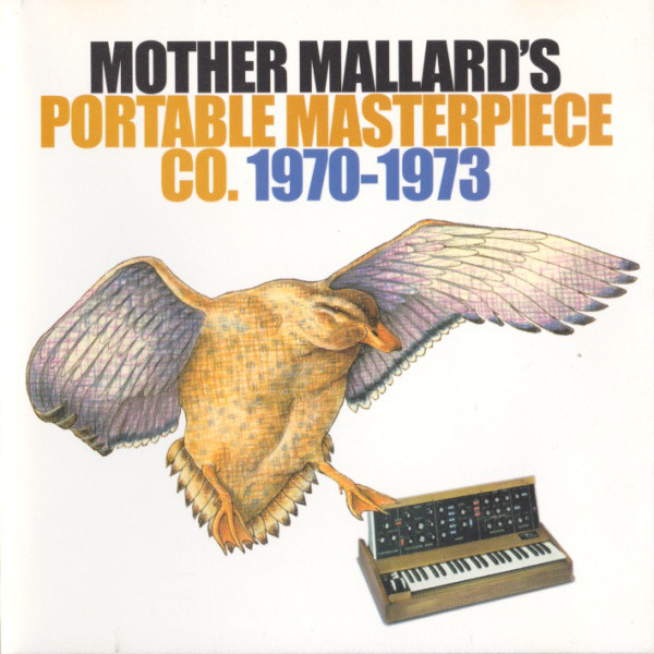 Mother Mallard's Portable Masterpiece Co. — Mother Mallard's Portable Masterpiece Co. (AKA 1970-1973)