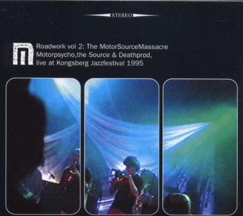 Motorpsycho, The Source & Deathprod — Roadwork Vol. 2: The MotorSourceMassacre - Live at Kongsberg Jazzfestival 1995